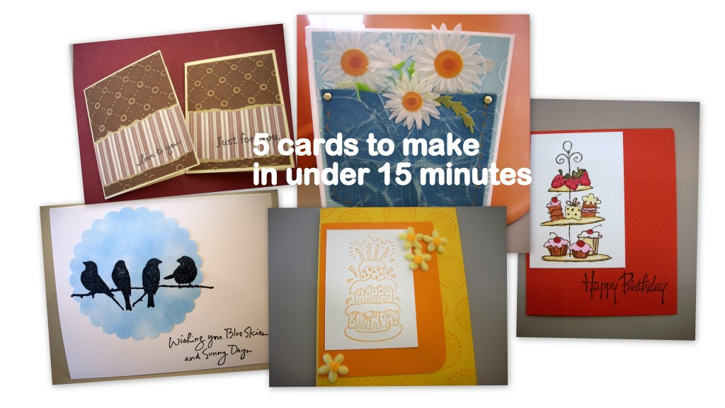 Card Making: 5 Fifteen Minute Cards to Make